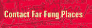 Contact Far Fung Places